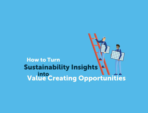 How to Turn Sustainability Insights into Value Creating Opportunities